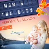 Mom & the city - en modells bekännelser, Del 2