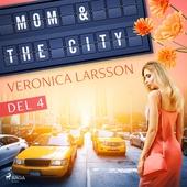 Mom & the city - en modells bekännelser, Del 4