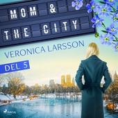 Mom & the city - en modells bekännelser, Del 5