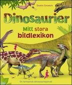 Dinosaurier : mitt stora bildlexikon