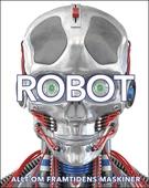Robot: allt om framtidens maskiner