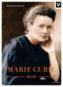 Marie Curie - Ett liv