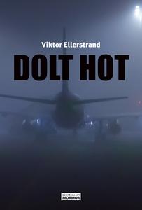 Dolt hot (e-bok) av Viktor Ellerstrand