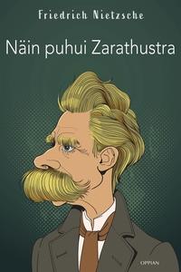Näin puhui Zarathustra (e-bok) av Friedrich Nie