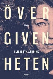 Övergivenheten (e-bok) av Elisabeth Åsbrink