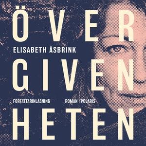 Övergivenheten (ljudbok) av Elisabeth Åsbrink