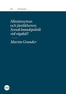 Allmännyttan och jämlikheten: Svensk bostadspol
