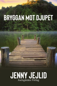 Bryggan mot djupet (e-bok) av Jenny Jejlid