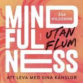 Mindfulness utan flum: Att leva med sina känslor