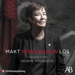 Makt - Lös (ljudbok) av Henrik Johnsson, Mona S