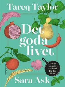 Det goda livet : Maten som gör skillnad för din