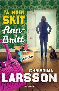 Ta ingen skit, Ann-Britt (e-bok) av Christina L
