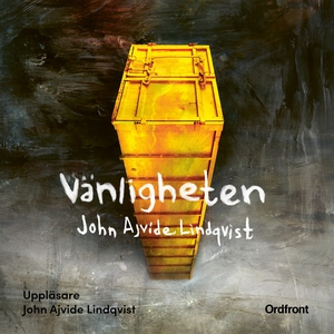 Vänligheten (ljudbok) av John Ajvide Lindqvist