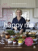 Happy Me – 100 växtbaserade recept för energi, glädje och skönhet