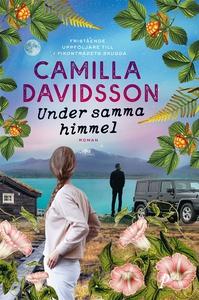Under samma himmel (e-bok) av Camilla Davidsson