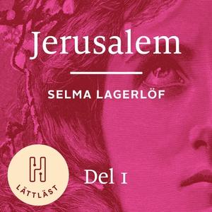 Jerusalem. Del 1 (lättläst) : Längtan efter fri
