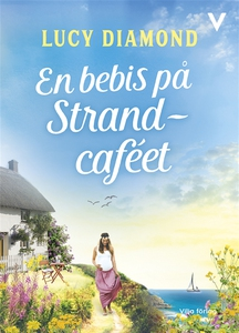 En bebis på Strandcaféet (e-bok) av Lucy Diamon