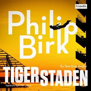 Tigerstaden (ljudbok) av Philip Birk