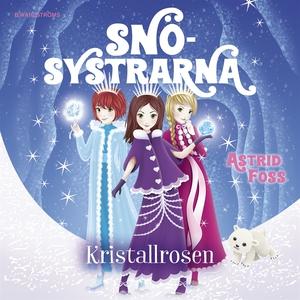 Kristallrosen (ljudbok) av Astrid Foss