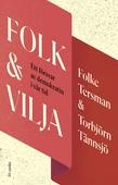 Folk & Vilja : Ett försvar av demokratin i vår tid