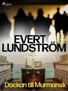 Dockan till Murmansk (e-bok) av Evert Lundström