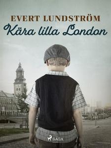 Kära Lilla London (e-bok) av Evert Lundström