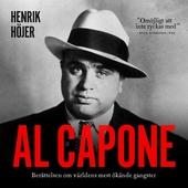 Al Capone : Berättelsen om världens mest ökände gangster