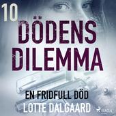 Dödens dilemma 10 - En fridfull död
