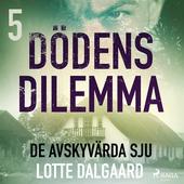 Dödens dilemma 5 - De avskyvärda sju