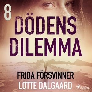 Dödens dilemma 8 - Frida försvinner (ljudbok) a