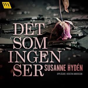 Det som ingen ser (ljudbok) av Susanne Hydén