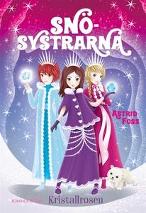 Kristallrosen (e-bok) av Astrid Foss