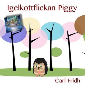Igelkottflickan Piggy (ljudbok) av Carl Fridh