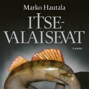 Itsevalaisevat (ljudbok) av Marko Hautala