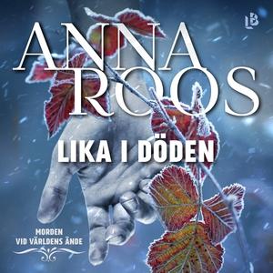 Lika i döden (ljudbok) av Anna Roos