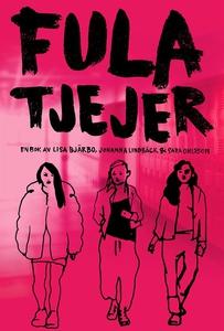 Fula tjejer (e-bok) av Johanna Lindbäck, Lisa B
