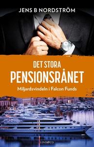 Det stora pensionsrånet -  Miljardsvindeln i Fa