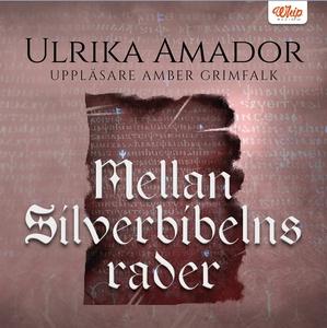 Mellan Silverbibelns rader (ljudbok) av Ulrika