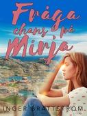 Fråga chans på Mirja