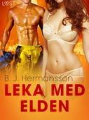 Leka med elden - erotisk novell