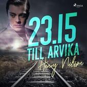 23.15 till Arvika