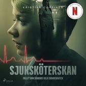 Sjuksköterskan - Fallet som skakade hela Skandinavien
