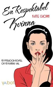 En respektabel kvinna (e-bok) av Kate Chopin