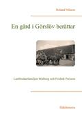 En gård i Görslöv berättar: Lantbrukarfamiljen Walborg och Fredrik Persson