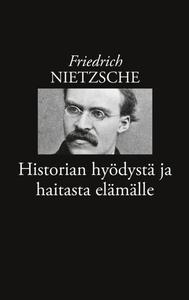 Historian hyödystä ja haitasta elämälle (e-bok)