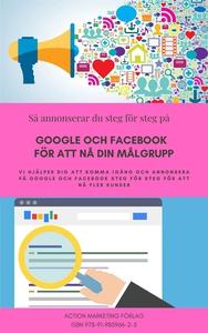 Så annonserar du på Google och Facebook steg fö