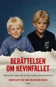 Berättelsen om Kevinfallet : Familjens egna ord om den stora rättsskandalen