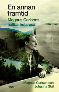 En annan framtid : Magnus Carlsons hållbarhetsr