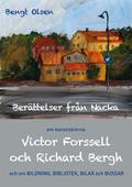 Berättelser från Nacka: om konstnärerna Victor Forssell och Richard Bergh och om bildning, bibliotek, bilar och bussar