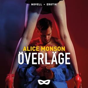Överläge (ljudbok) av Alice Monson